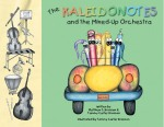 The Kaleidonotes & the Mixed-Up Orchestra